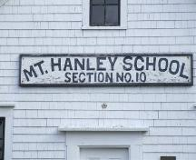 Mount Hanley School sign, Mount Hanley School Section No. 10, Mount Hanley, Nova Scotia, 2006.; Heritage Division, NS Dept. of Tourism, Culture and Heritage, 2006.