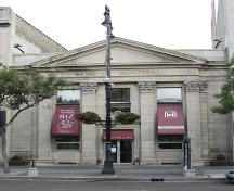 Primary elevation, from the north, of the Bank of Montreal, Winnipeg, 2005; Historic Resources Branch, Manitoba Culture, Heritage, Tourism and Sport, 2005