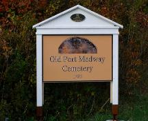 The sign with heritage plaque at the entrance to Old Port Medway Cemetery, Port Medway, NS.; NS Dept. of Tourism, Culture & Heritage, 2009